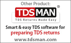 Do have a look at our other best selling product TDSMAN ? Easy TDS software to file your TDS returns